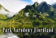 Photo of Park Narodowy Fiordland – nowozelandzka kraina fiordów