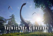 Photo of Najdłuższe i najcięższe dinozaury – TOP 10