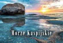 Photo of Morze Kaspijskie: zadziwiający akwen sprzeczności