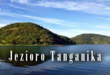 Photo of Tanganika – najdłuższe słodkowodne jezioro