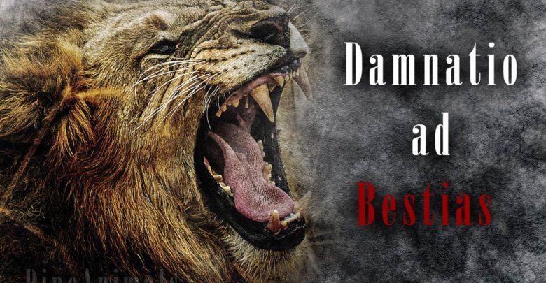 Photo of Damnatio ad bestias – zwierzętom (bestiom) na pożarcie