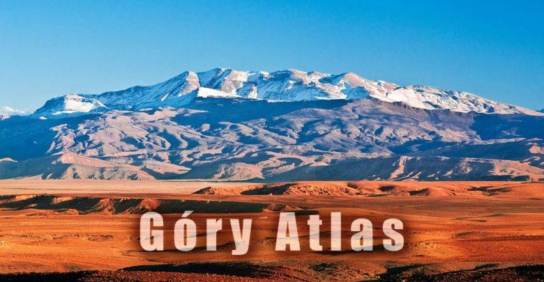 Photo of Góry Atlas – brama do Afryki